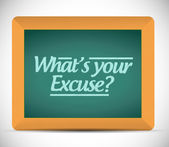 Whats your excuse message sign illustration — Stock Photo