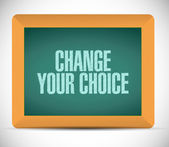 Change your choice message illustration — Stock Photo
