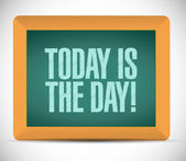 Today is the day message on a board. illustration — Stock Photo