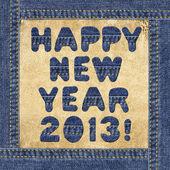 Gruß - glückliches neujahr 2013/urlaub! -hergestellt aus denim buchstaben in jeans frame auf einem leder-etikett — Stockfoto