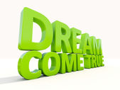 3d phrase dream come true — Stock Photo