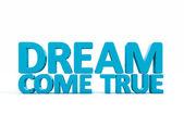 3d phrase dream come true — Stock Photo