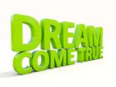 3d фраза мечты сбываются — Стоковое фото