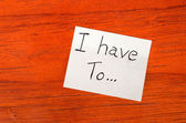 I have to Post it Note on Wood Background — Stock Photo
