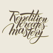 Repetition creates masrery. Motivational phrase in calligraphy — Stock Vector