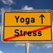 German road sign stress and Yoga — Stock Photo