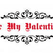 Vintage decorative header Be My Valentine — Stok Vektör