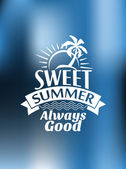 Sweet Summer Always Good poster design — Stock Vector