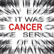 Stock Photo: Blured text with focus on CANCER