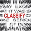 Stock Photo: Blured text with focus on CLASSIFY
