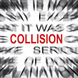 Blured text with focus on COLLISION — Stock Photo