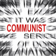 Blured text with focus on COMMUNIST — Stock Photo