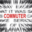 Stock Photo: Blured text with focus on COMMUTER