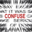 Blured text with focus on CONFUSE — Stock Photo