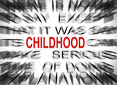Blured text with focus on CHILDHOOD — Stock Photo