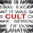 Stock Photo: Blured text with focus on CULT