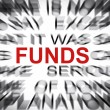 Blured text with focus on FUNDS — Foto Stock