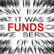 Blured text with focus on FUNDS — Stock Photo