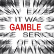 Blured text with focus on GAMBLE — Stok Fotoğraf #33912139