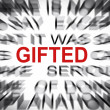 Blured text with focus on GIFTED — Stock fotografie