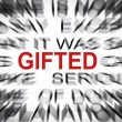 Stock Photo: Blured text with focus on GIFTED
