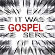 Blured text with focus on GOSPEL — Stock Photo
