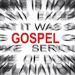 Stock Photo: Blured text with focus on GOSPEL