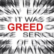 Stock Photo: Blured text with focus on GREED
