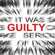 Blured text with focus on GUILTY — Stock Photo