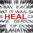Stock Photo: Blured text with focus on HEAL
