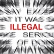 Blured text with focus on ILLEGAL — Stock Photo