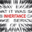 Stock Photo: Blured text with focus on INHERITANCE