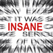 Blured text with focus on INSANE — Stock Photo #33914201