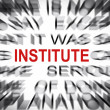 Stock Photo: Blured text with focus on INSTITUTE
