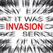 Blured text with focus on INVASION — Stock Photo #33914647