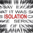 Blured text with focus on ISOLATION — Stock Photo