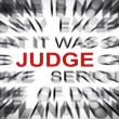 Stock Photo: Blured text with focus on JUDGE