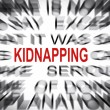 Blured text with focus on KIDNAPPING — Stock Photo #33915203