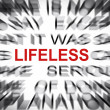 Blured text with focus on LIFELESS — Stock Photo