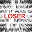 Photo: Blured text with focus on LOSER