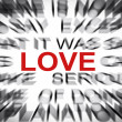 Blured text with focus on LOVE — Stock Photo