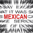 Stock Photo: Blured text with focus on MEXICAN