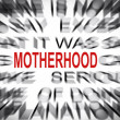 Blured text with focus on MOTHERHOOD — Stock Photo
