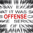 Stock Photo: Blured text with focus on OFFENSE