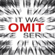 Stock Photo: Blured text with focus on OMIT