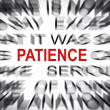 Blured text with focus on PATIENCE — Stock Photo