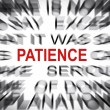 Blured text with focus on PATIENCE — Stock Photo #33917569