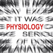 Blured text with focus on PHYSIOLOGY — Stock Photo