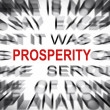 Blured text with focus on PROSPERITY — Stock Photo