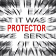 Stock Photo: Blured text with focus on PROTECTOR